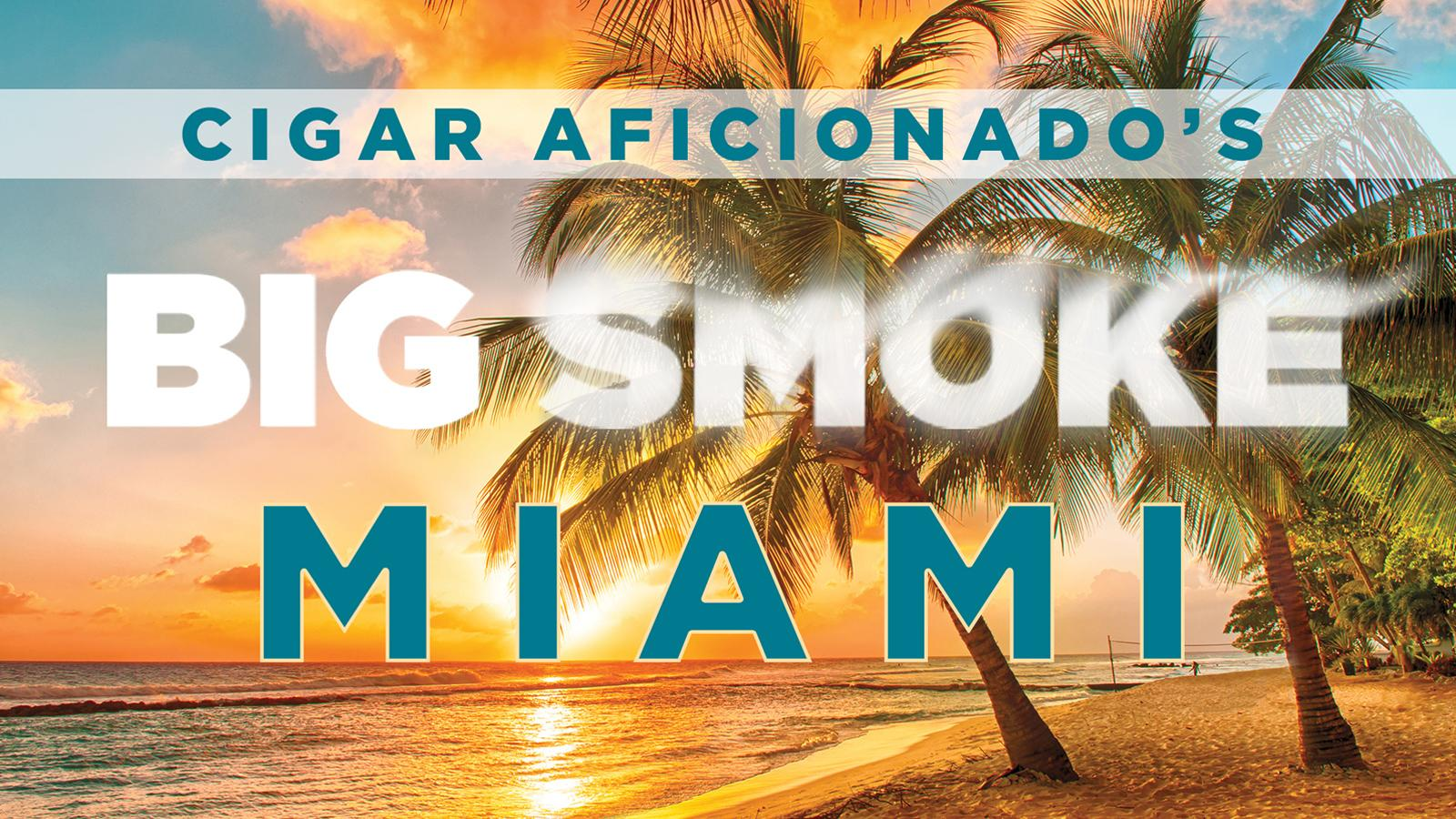 Cigar Aficionado's Big Smoke Heading To Miami