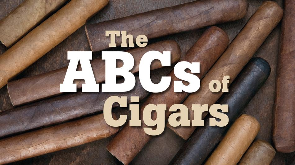 The ABCs of Cigars
