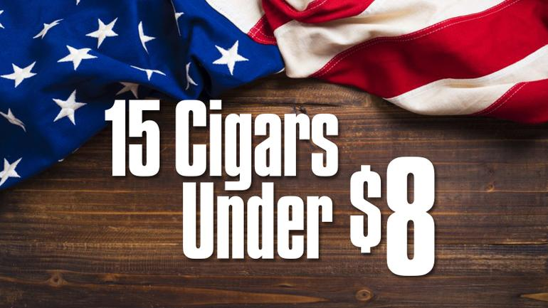 15 Cigars Under $8 for Labor Day