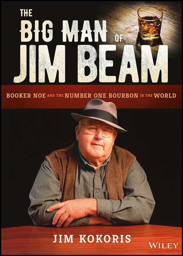 The Big Man of Jim Beam, Booker Noe and the Number One Bourbon in the World</i> (Wiley, $24)