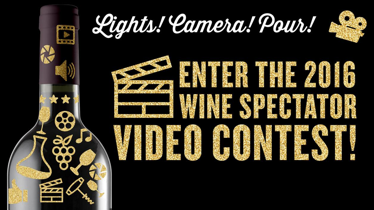 Lights! Camera! Pour! Video Contest! Wine Spectator's 10th Annual Contest