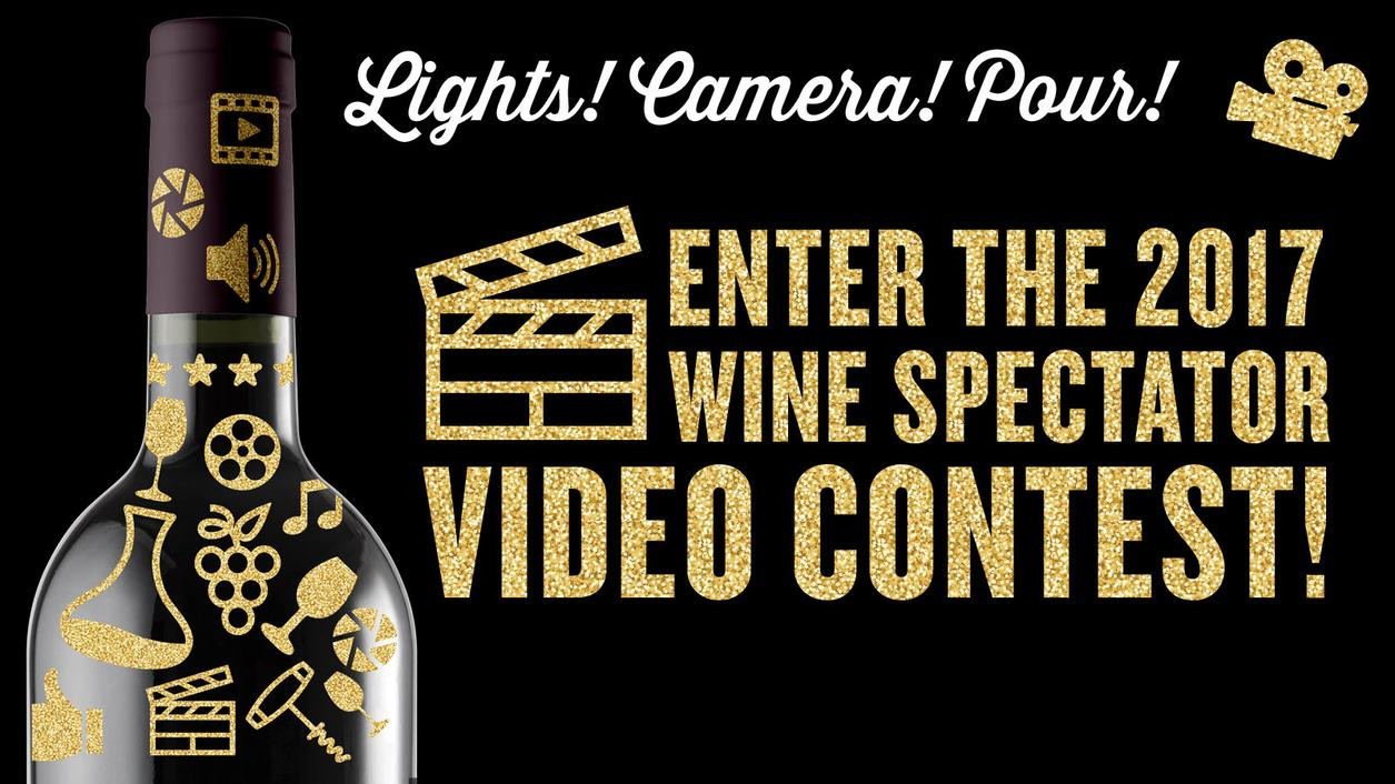 Wine Spectator Video Contest 2017: Rules, Prizes and Entry Form
